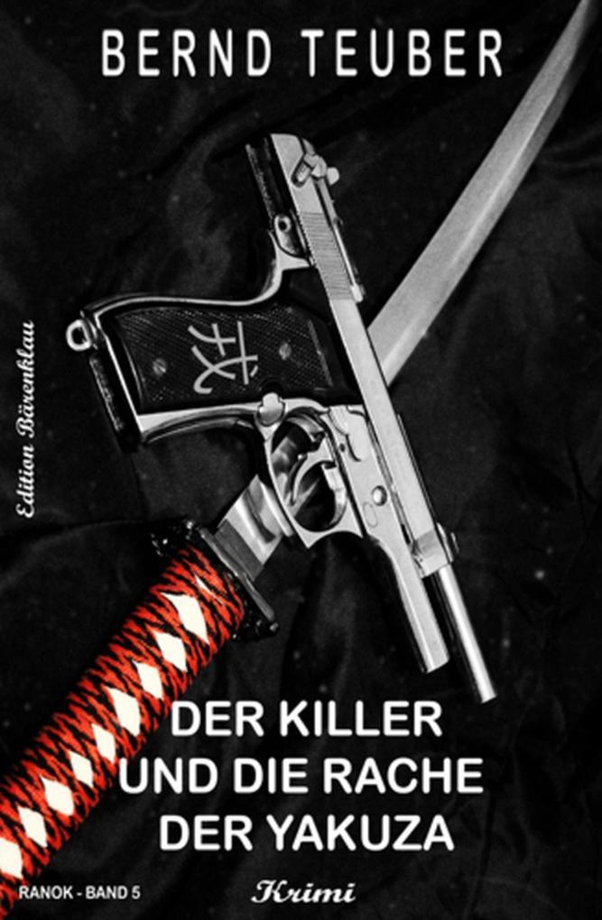 Der Killer und die Rache der Yakuza - RANOK Band 5 als eBook epub