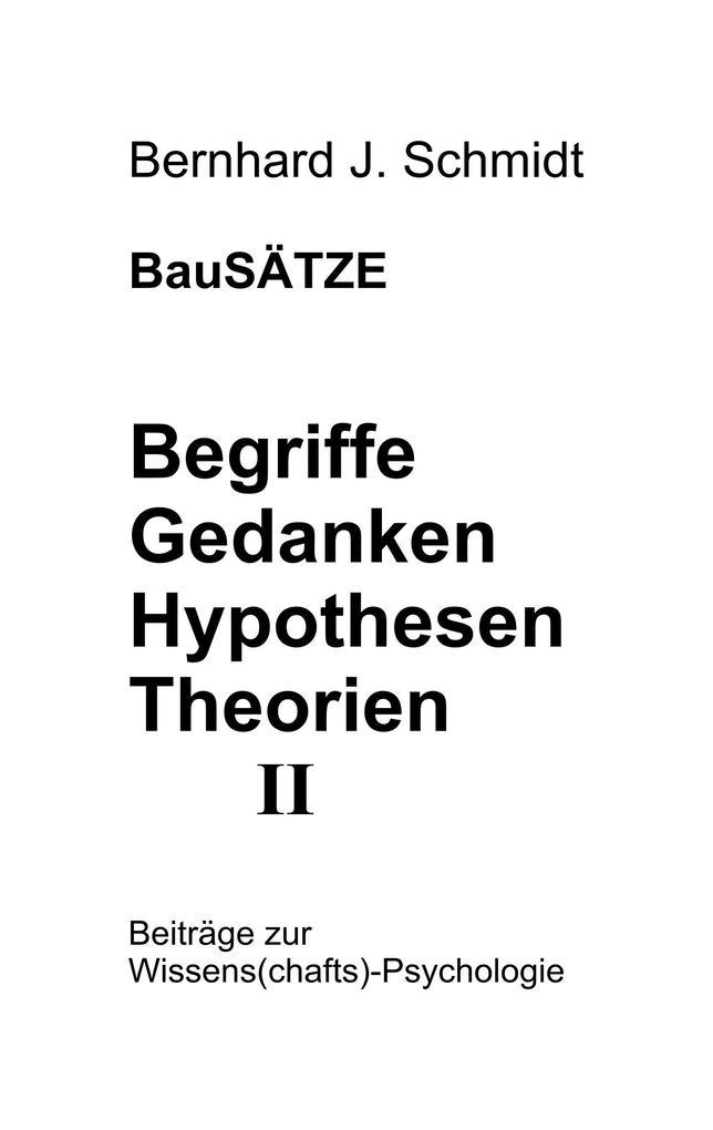 BauSÄTZE: Begriffe - Gedanken - Hypothesen - Theorien II als eBook epub