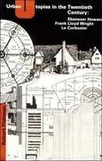 Urban Utopias in the Twentieth Century