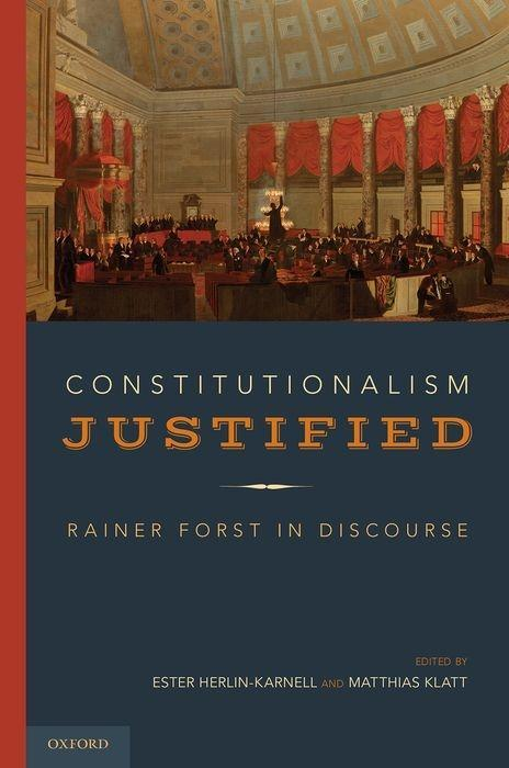 Constitutionalism Justified: Rainer Forst in Discourse als Buch (gebunden)