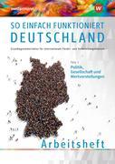 So einfach funktioniert Deutschland. Teil 1: Arbeitsheft