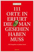 111 Orte in Erfurt die man gesehen haben muss
