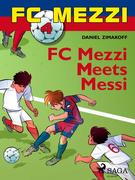 FC Mezzi 4: FC Mezzi Meets Messi