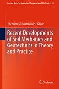 Recent Developments of Soil Mechanics and Geotechnics in Theory and Practice