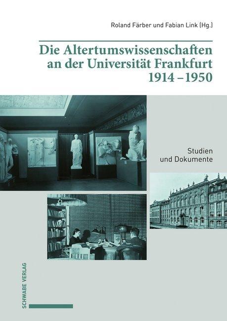Die Altertumswissenschaften an der Universität Frankfurt 1914-1950 als Buch