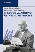 Theodor W. Adorno: Ästhetische Theorie