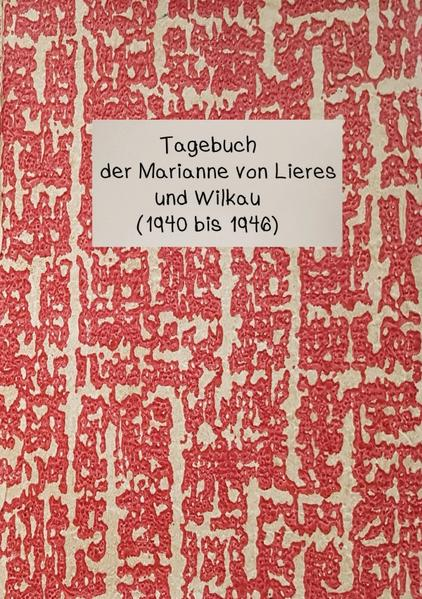Tagebuch der Marianne von Lieres und Wilkau (1940-1946) als Buch (kartoniert)