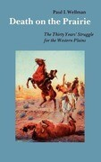 Death on the Prairie: The Thirty Years' Struggle for the Western Plains