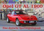 Opel GT 1900 AL Eine deutsche Sportwagenlegende (Wandkalender 2020 DIN A3 quer)