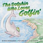 The Dolphin Who Loves Golfin'