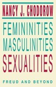 Femininities, Masculinities, Sexualities: Freud and Beyond