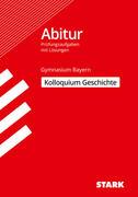 Abitur 2020 - Kolloquium Geschichte, Gymnasium Bayern