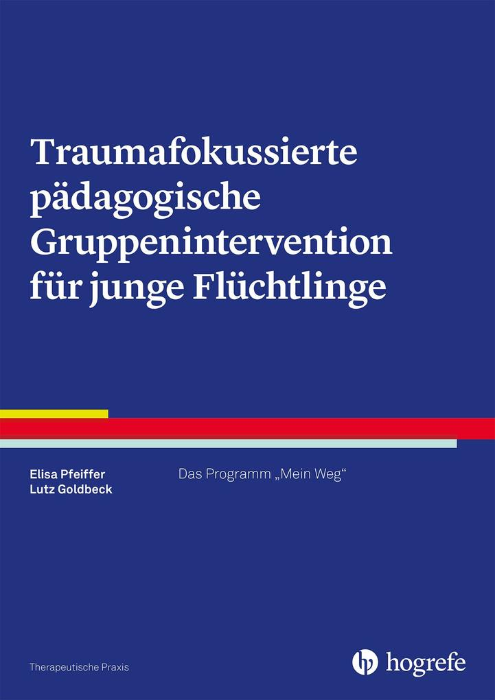 Traumafokussierte pädagogische Gruppenintervention für junge Flüchtlinge als eBook epub