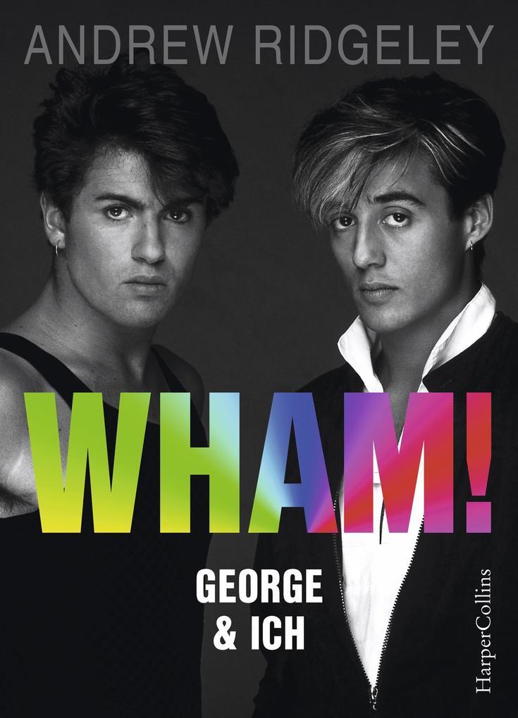 WHAM! George & ich als Buch (gebunden)