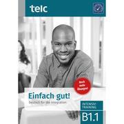 Einfach gut! Deutsch für die Integration B1.1. Intensivtraining