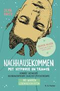 Nachhausekommen mit Hypnose in Trance