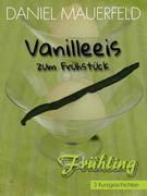 Vanilleeis zum Frühstück