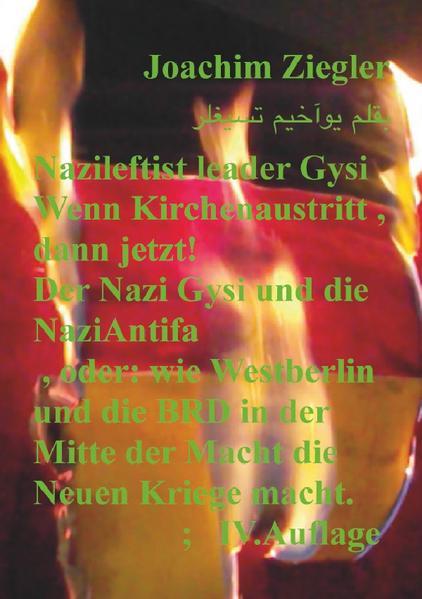 Nazileftist leader Gysi Wenn Kirchenaustritt , dann jetzt! Der Nazi Gysi und die NaziAntifa , IV.Auf als Buch (kartoniert)