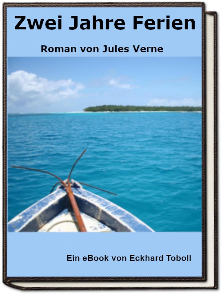 Zwei Jahre Ferien - Roman von Jules Verne als eBook epub