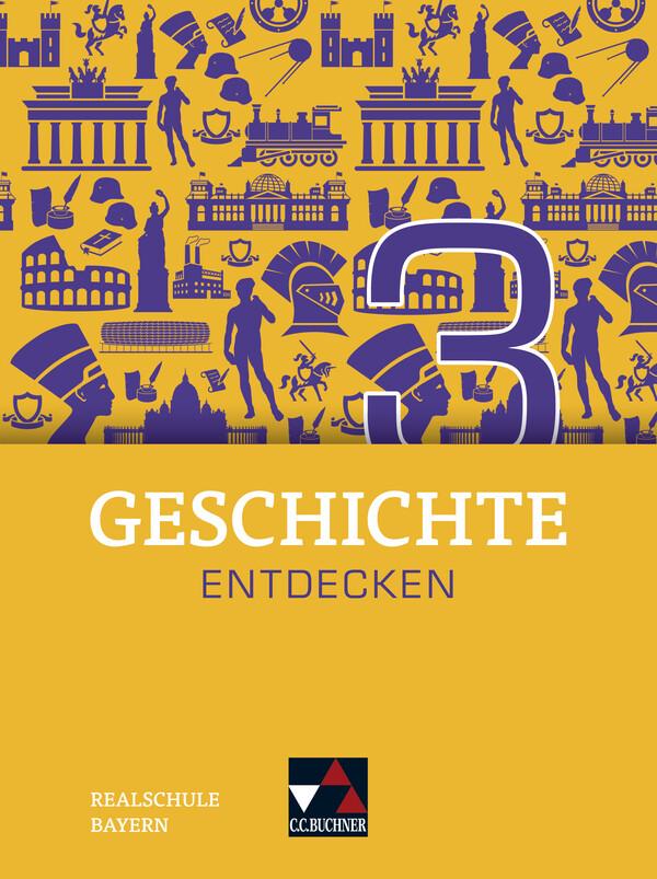 Geschichte entdecken Bayern 3 als Buch (gebunden)
