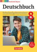 Deutschbuch - Realschule Bayern - Neubearbeitung. 8. Jahrgangsstufe - Schulaufgabentrainer mit Lösungen