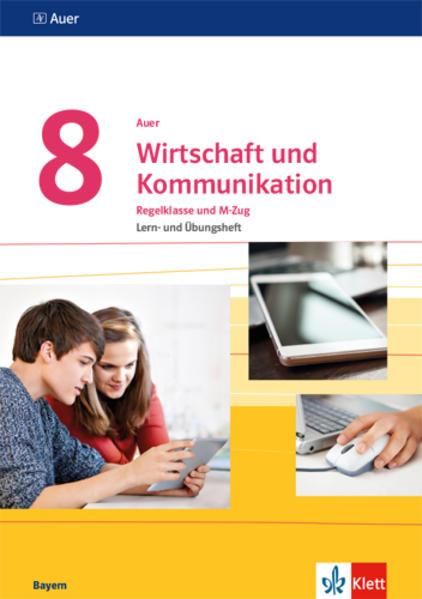 Auer Wirtschaft und Kommunikation 8. Ausgabe Bayern Mittelschule als Buch (kartoniert)