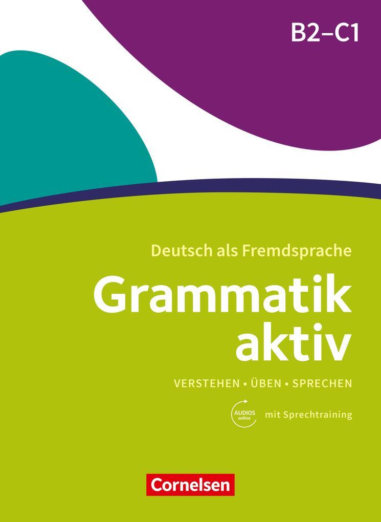 Grammatik aktiv / B2/C1 - Üben, Hören, Sprechen als eBook epub