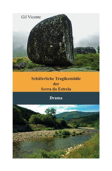 Schäferliche Tragikomödie der Serra da Estrela als Buch