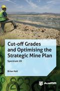 Cut-off Grades and Optimising the Strategic Mine Plan