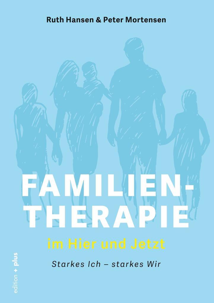 Familientherapie im Hier und Jetzt als eBook epub
