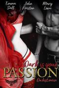 Dark is your PASSION