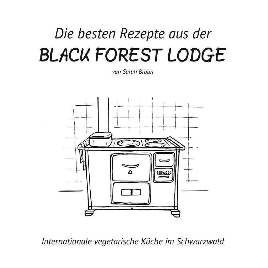 Die besten Rezepte aus der Black Forest Lodge als Buch