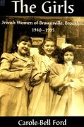 The Girls: Jewish Women of Brownsville, Brooklyn, 1940-1995
