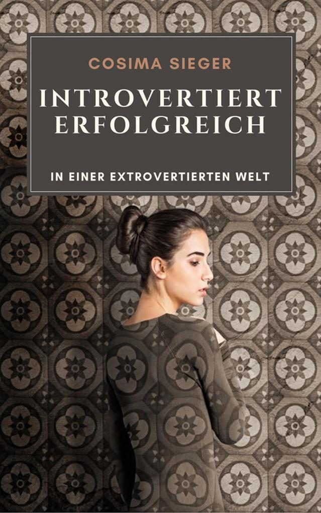 Introvertiert erfolgreich in einer extrovertierten Welt als eBook epub