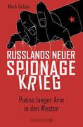 Russlands neuer Spionagekrieg