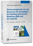 Vermessungskunde für das Bauwesen mit Grundlagen des Building Information Modeling (BIM) und der Statistik