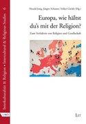 Europa, wie hältst du's mit der Religion?