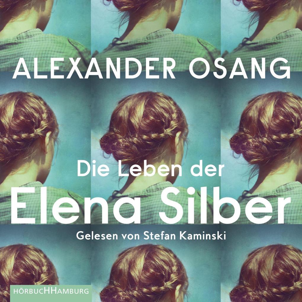 Die Leben der Elena Silber als Hörbuch Download