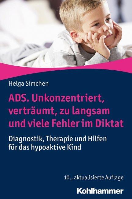 ADS. Unkonzentriert, verträumt, zu langsam und viele Fehler im Diktat als Buch (kartoniert)