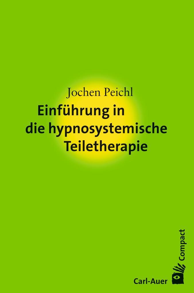 Einführung in die hypnosystemische Teiletherapie als eBook epub