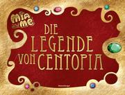 Mia and me: Die Legende von Centopia
