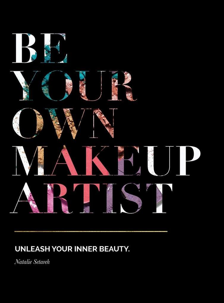 Be Your Own Makeup Artist als Buch (gebunden)