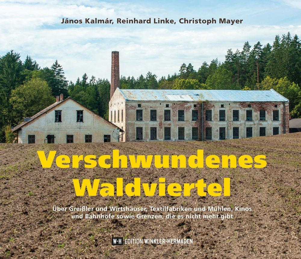 Verschwundenes Waldviertel als Buch (gebunden)