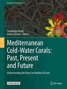 Mediterranean Cold-Water Corals: Past, Present and Future