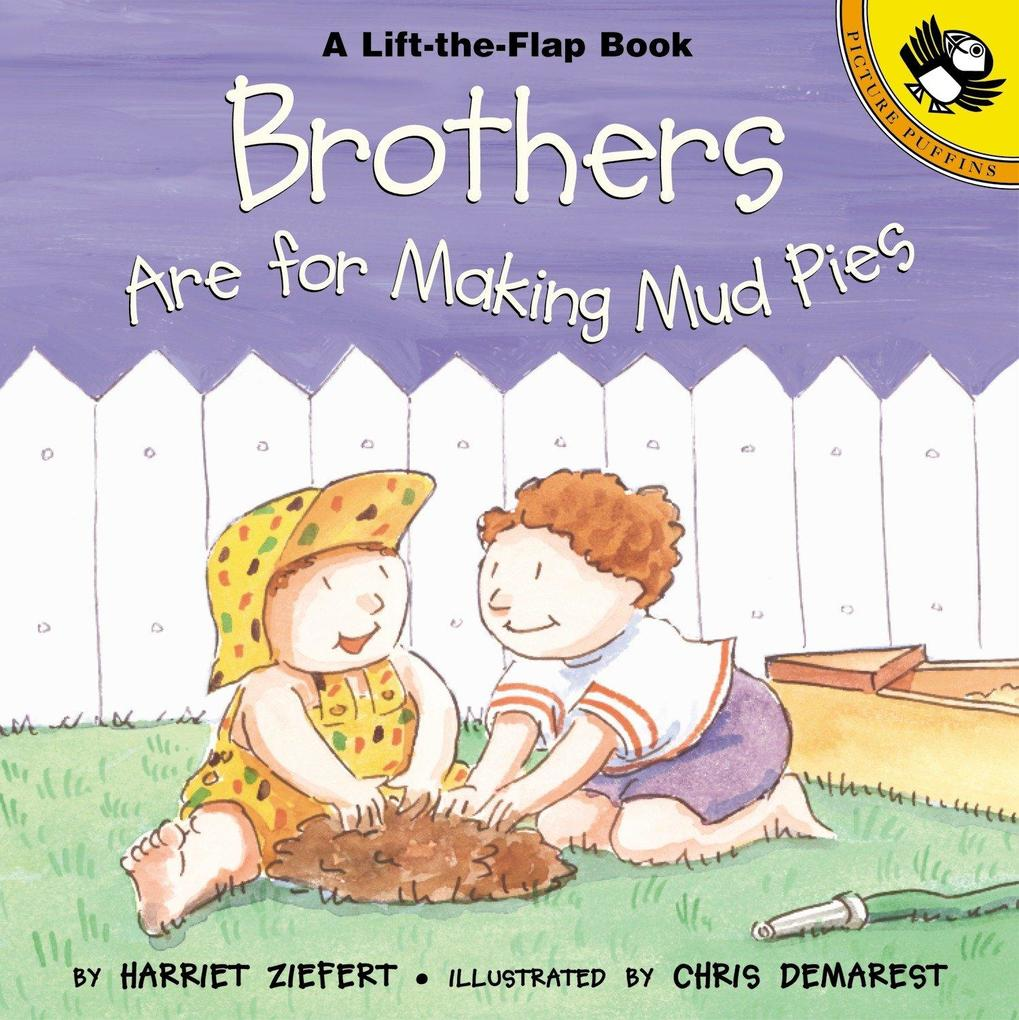 Brothers Are for Making Mud Pies als Buch (gebunden)