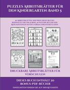 Druckbare Arbeitsblätter für Vorschulen (Puzzles Arbeitsblätter für den Kindergarten: Band 5): 50 Arbeitsblätter. Der Preis dieses Buches beinhaltet d