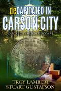deCapitated in Carson City (Capital City Murders, #4)