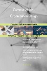 Communications Organization Design Complete Self-Assessment Guide.pdf