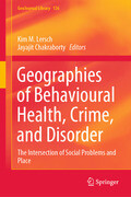 Geographies of Behavioural Health, Crime, and Disorder