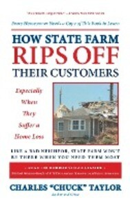 How State Farm Rips Off Their Customers Especially When They Suffer a Home Loss als Buch (gebunden)